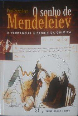 O Sonho de Mendeleiev – A Verdadeira História da Química