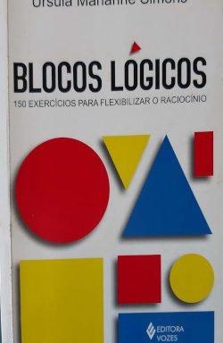 Blocos lógicos – 150 exercícios para flexibilizar o raciocínio